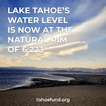 Lake Tahoe's current water level is at the natural rim
